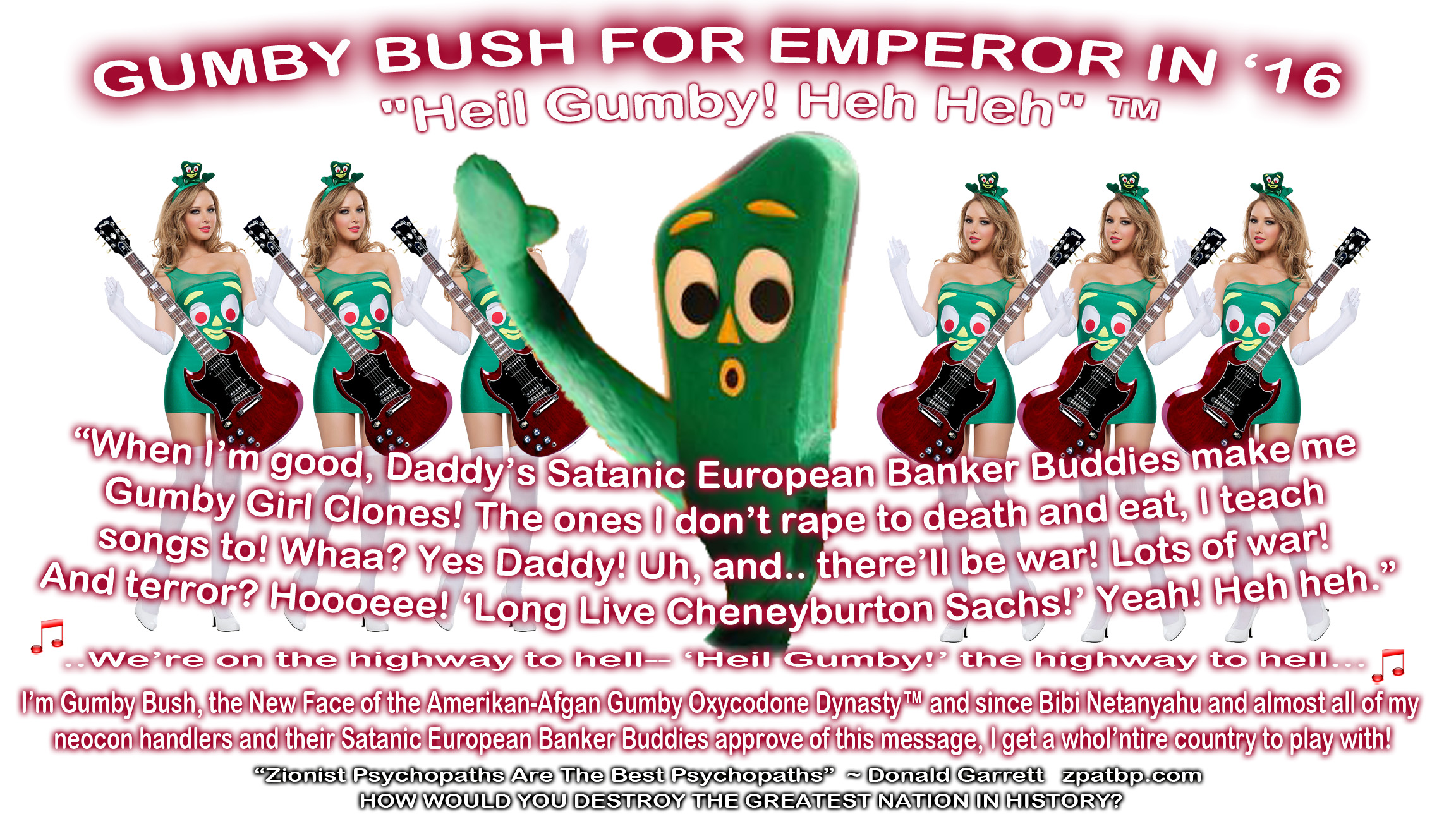 Gumby Girls! GUMBY BUSH FOR EMPEROR IN '16