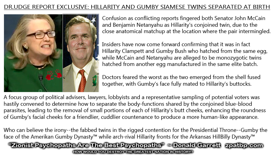 DR.UDGE REPORT EXCLUSIVE: HILLARITY AND GUMBY SIAMESE TWINS SEPARATED AT BIRTH