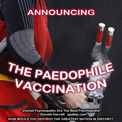 THE PAEDOPHILE VACCINATION